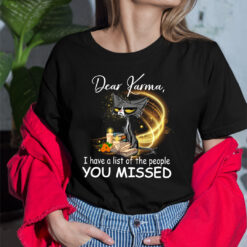 Black Cat Dear Karma I Have The List Of The People You Missed Shirt