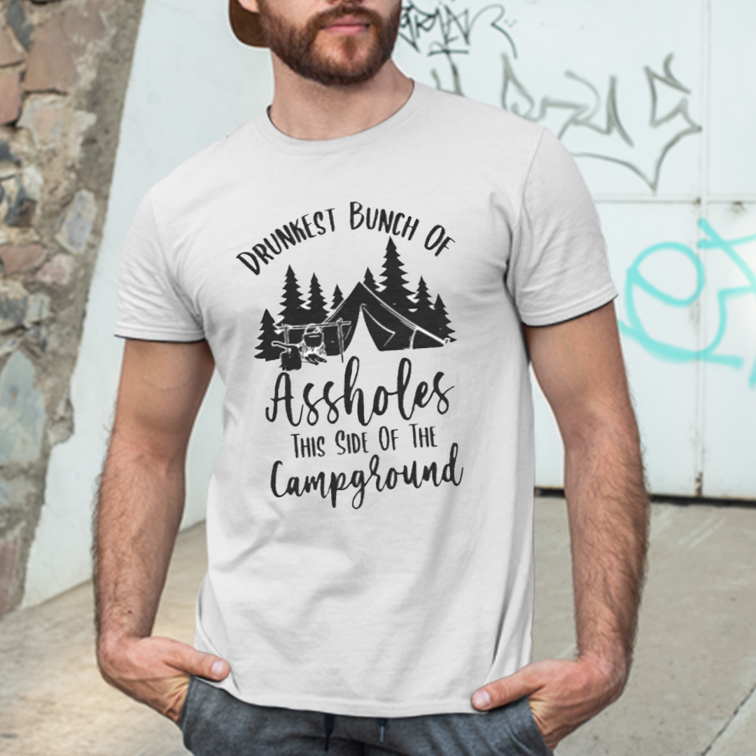 Camping Shirt Drunkest Bunch Of Asshole This Side Of Campground
