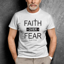 Faith Over Fear Shirt Inspirational Christian Tee