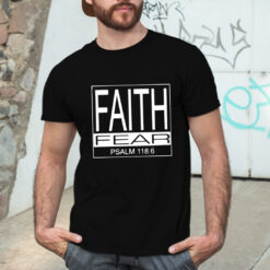 Faith Over Fear Shirt Psalm 1186 Jesus Lover