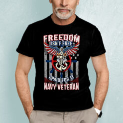 Freedom Is Not Free T Shirt Navy Veteran I Paid For It
