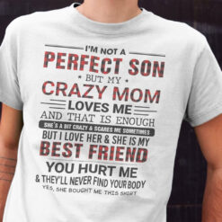 I'm Not A Perfect Son But Mom Loves Me Best T Shirt