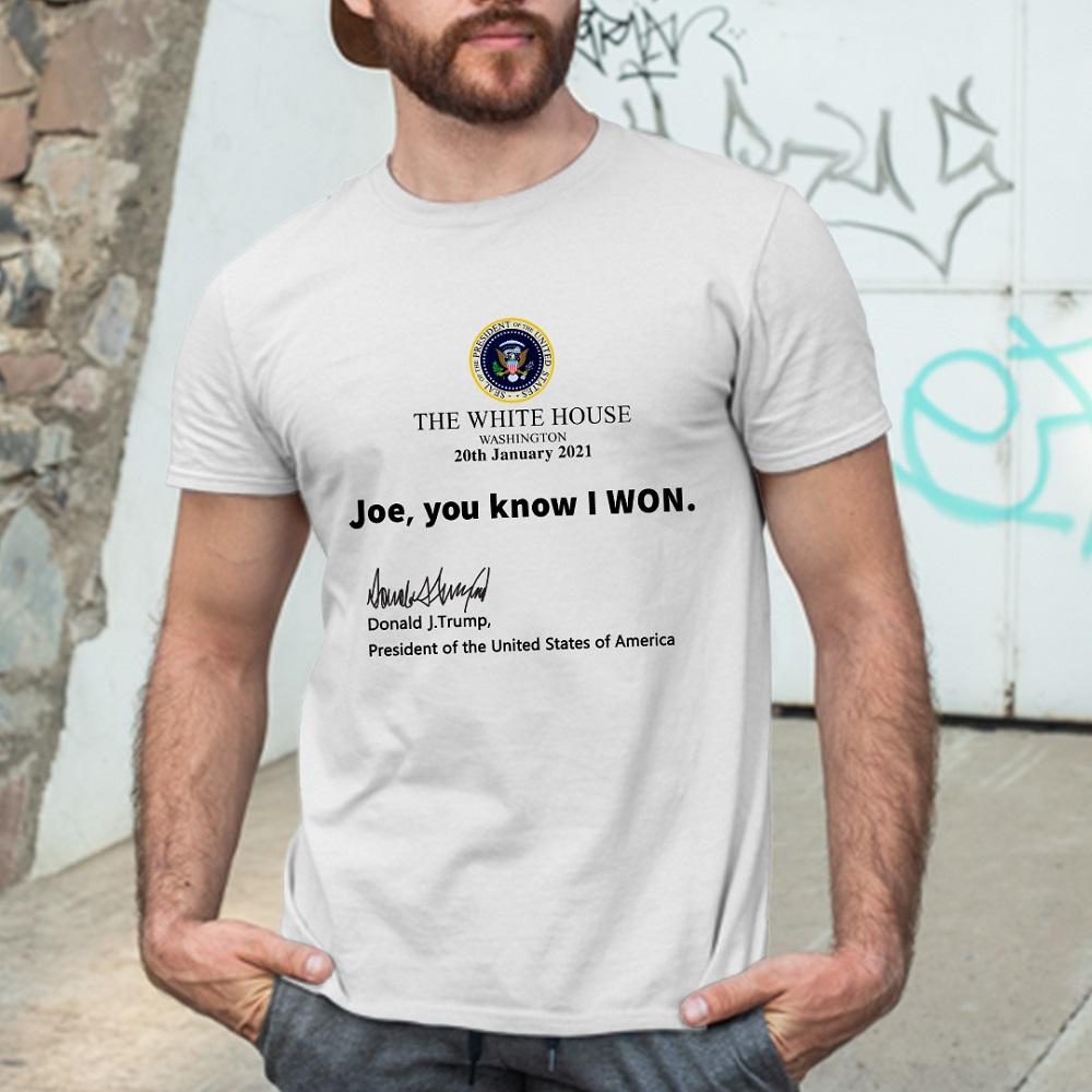 Joe You Know I Won Donald Trump Shirt best Donald Trump gifts