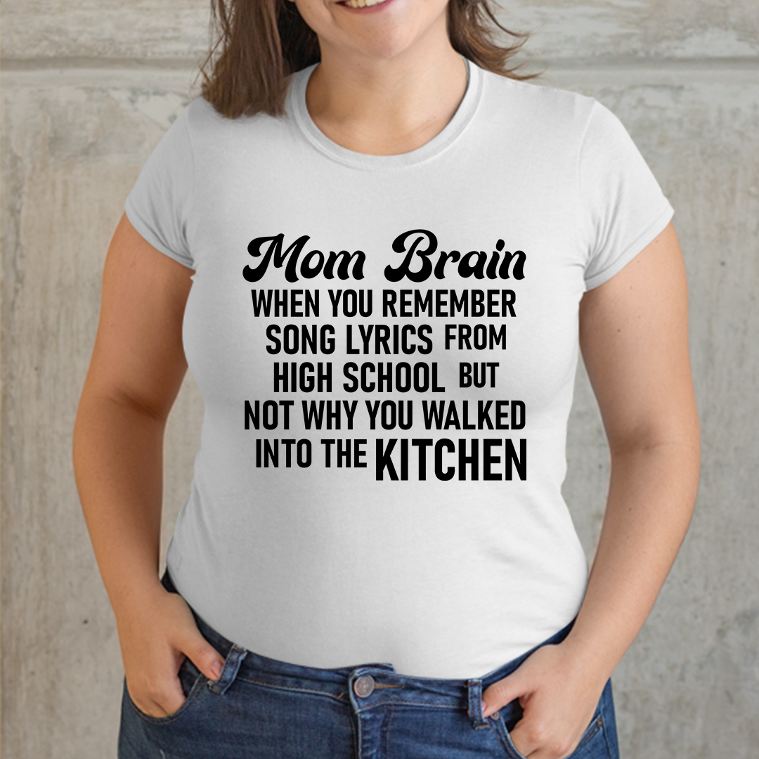 Mom Brain Shirt Remember Song Lyrics From High School