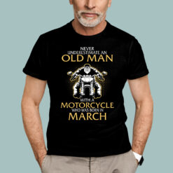 Old Man Motorcycle Born In March Shirt