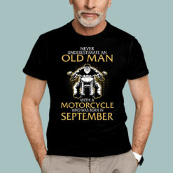 Old Man Motorcycle Born In September Shirt