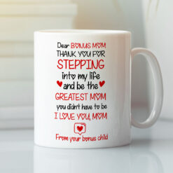 Stepmom Mug Dear Bonus Mom Thank You Stepping Into My Life