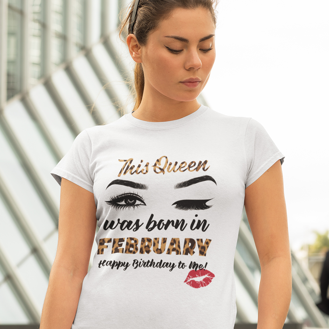 This Queen Was Born In February Shirt Happy Birthday To Me