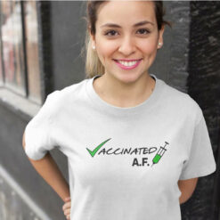 Vaccinated AF Shirt PRO Vaccination