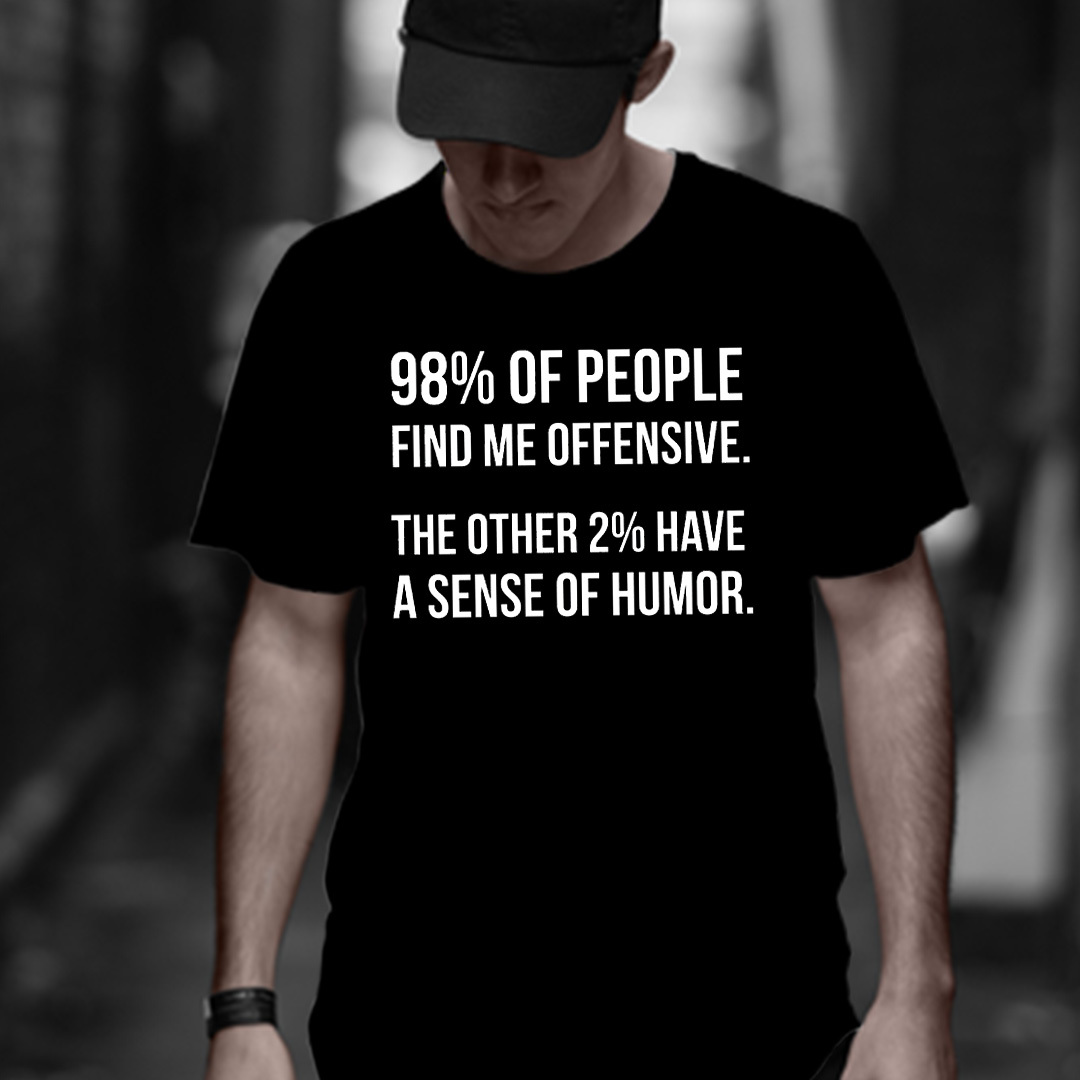 98% Of People Find Me Offensive Shirt