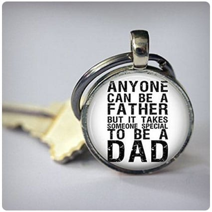 Anyone Can be a Father Keychain