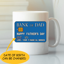 Bank Of Dad Happy Father's Day Personalized Mug