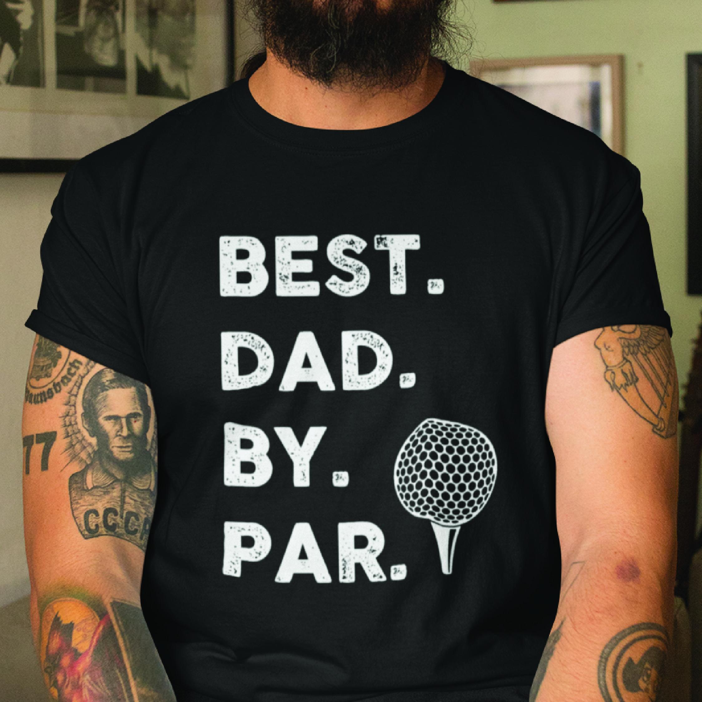 Best Dad By Par Shirt