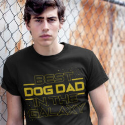 Best Dog Dad In The Galaxy Shirt