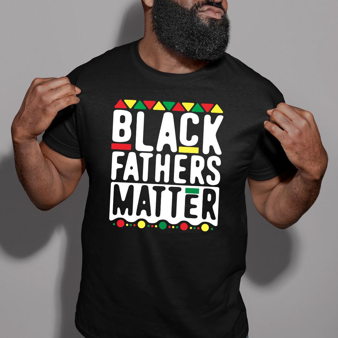Black Fathers T Shirt Black Fathers Matter