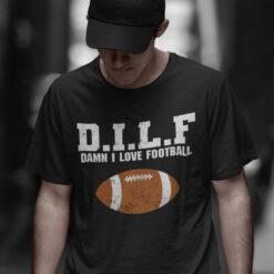 DILF Damn I Love Football Shirt