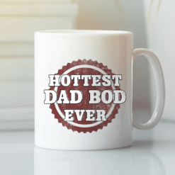Dad Bod Mug Hottest Dad Bod Ever