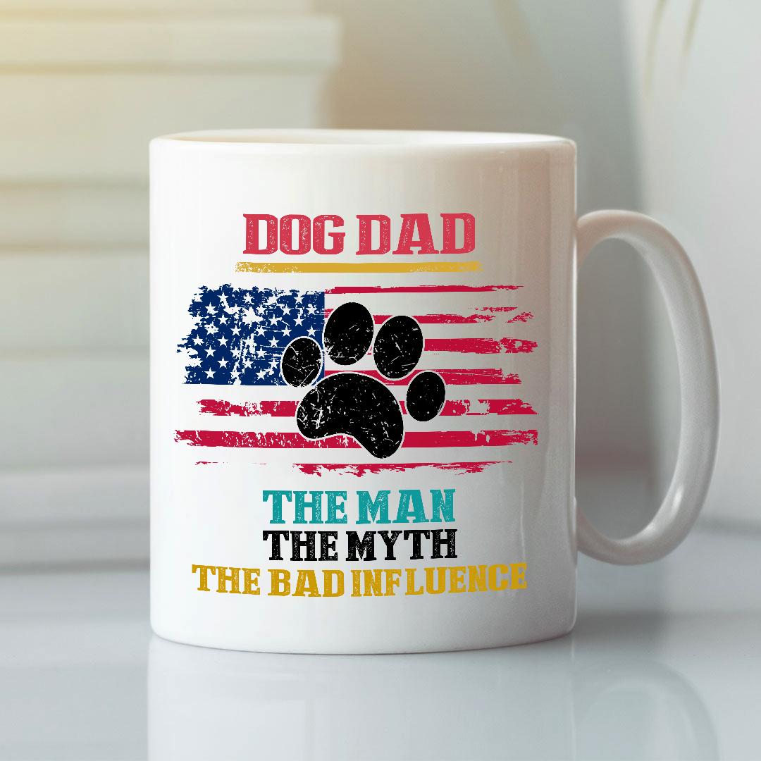 Dog Dad Mug The Man The Myth The Bad Influence