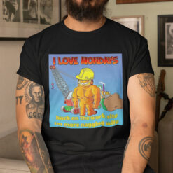 I Love Mondays Garfield Shirt Back On The Work Site