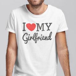 I Love My Girlfriend Shirt