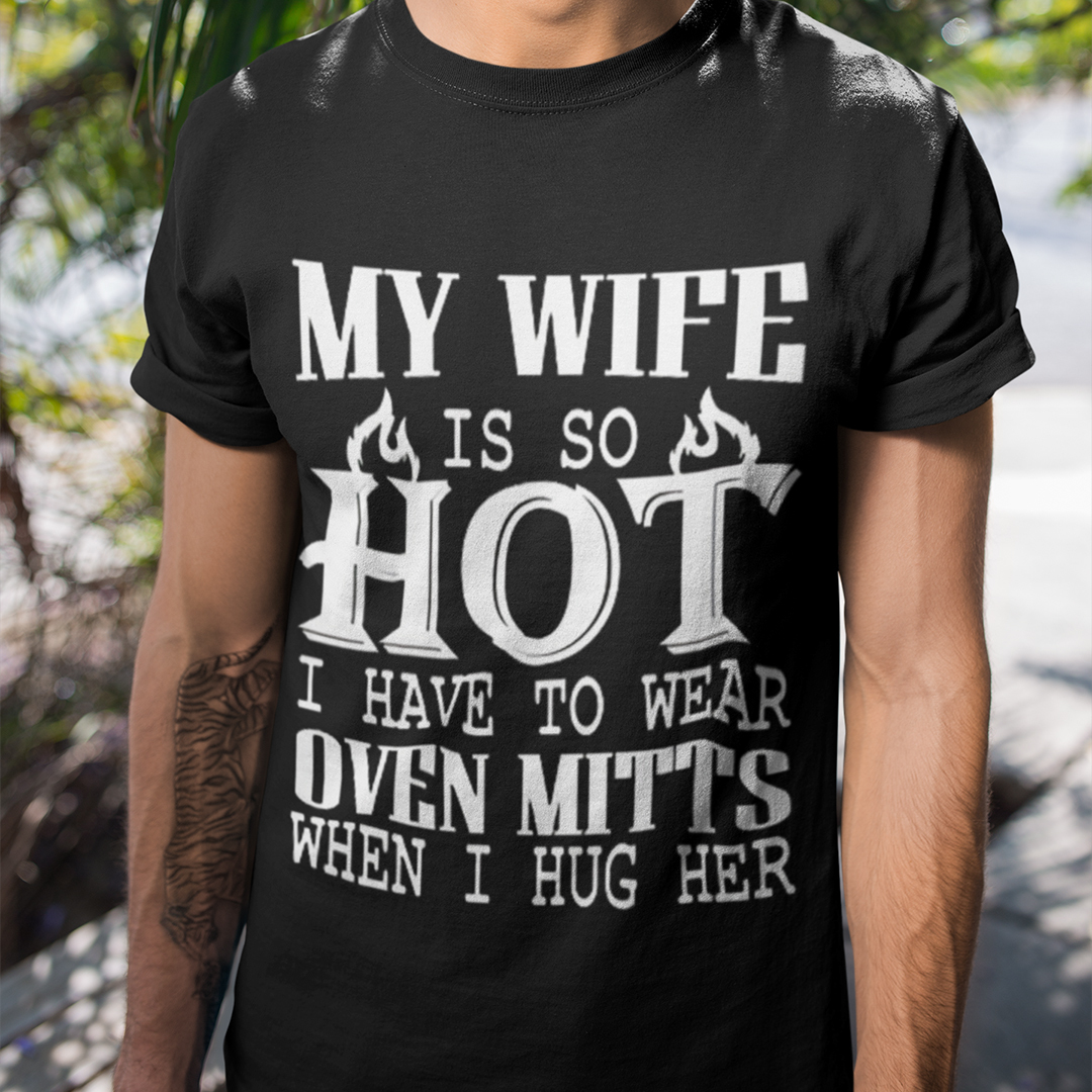 My Wife Is So Hot Husband Shirt