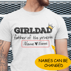 Personalized Girl Dad T-Shirt Father Of The Princess