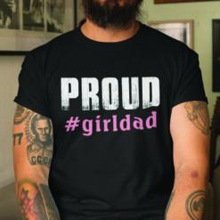 Proud Girl Dad T Shirt