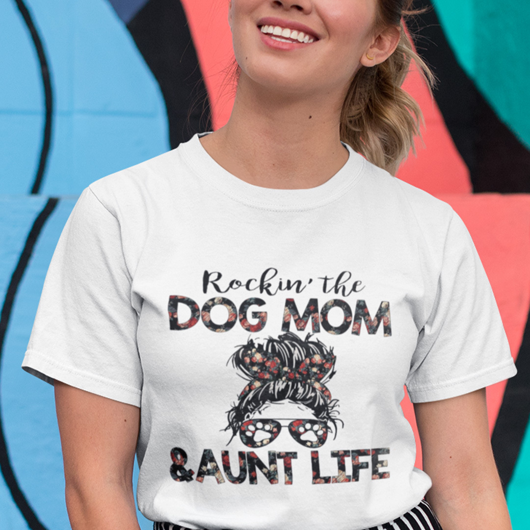 Rocking The Dog Mom And Aunt Life Shirt
