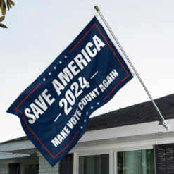 Save America 2024 Make Votes Count Again Wall Flag