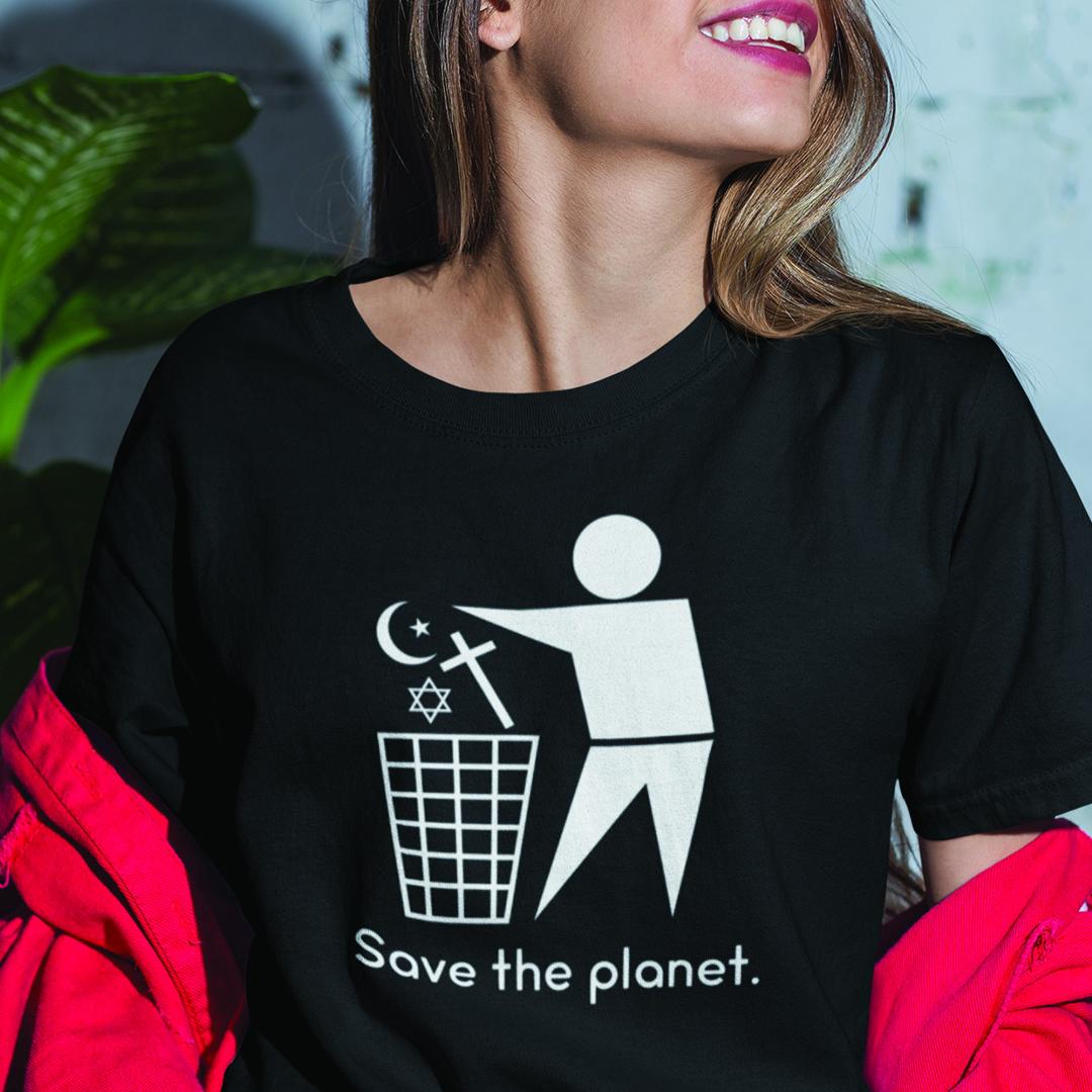 Save The Planet Anti Religion Shirt