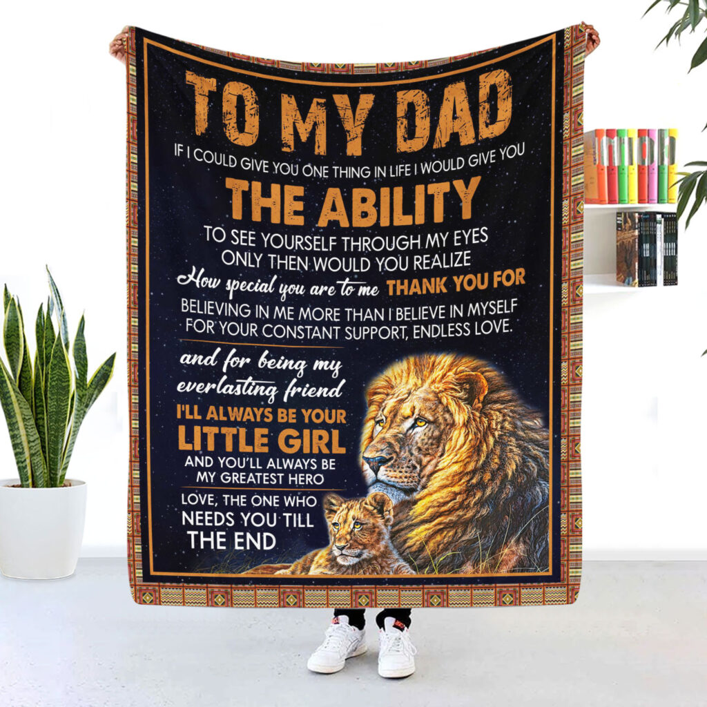 To My Dad Ill Always Be My Little Girl Lion Blanket 11
