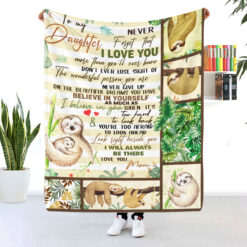 To My Daughter Never Forget I Love You Sloth Blanket