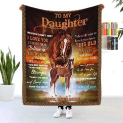 To My Daughter Never Forget That I Love You Horse Blanket
