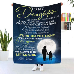 To My Daughter Turn On The Light Blanket Gift From Mom
