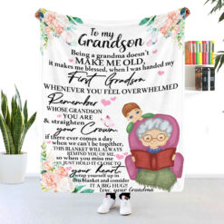 To My Grandson Being Grandma Doesn't Make Me Old Blanket To My Grandson Being Grandma Doesn't Make Me Old Blanket