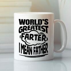 Worlds Greatest Farter I Mean Father Mug