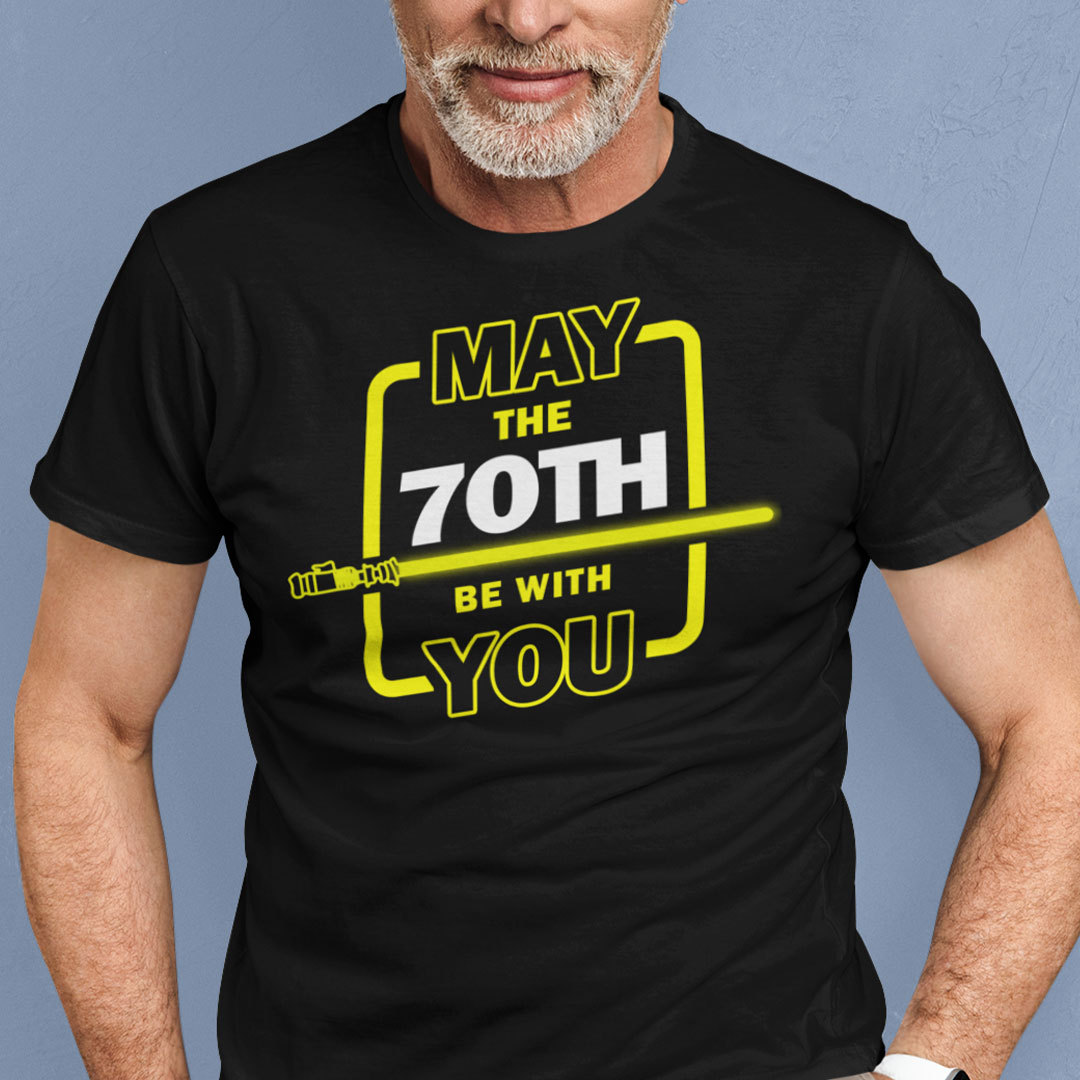 70th Birthday Shirt May The 70th Be With You
