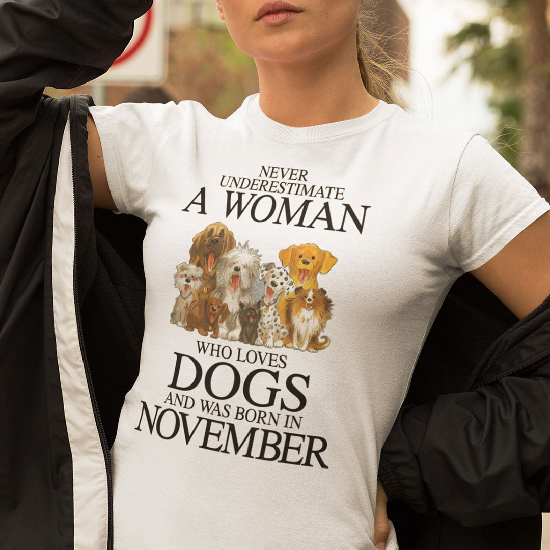 A Woman Who Loves Dogs And Was Born In November Shirt