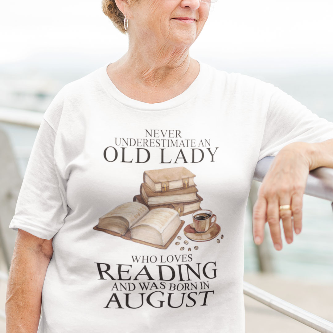 An Old Lady Loves Reading And Was Born In August Shirt