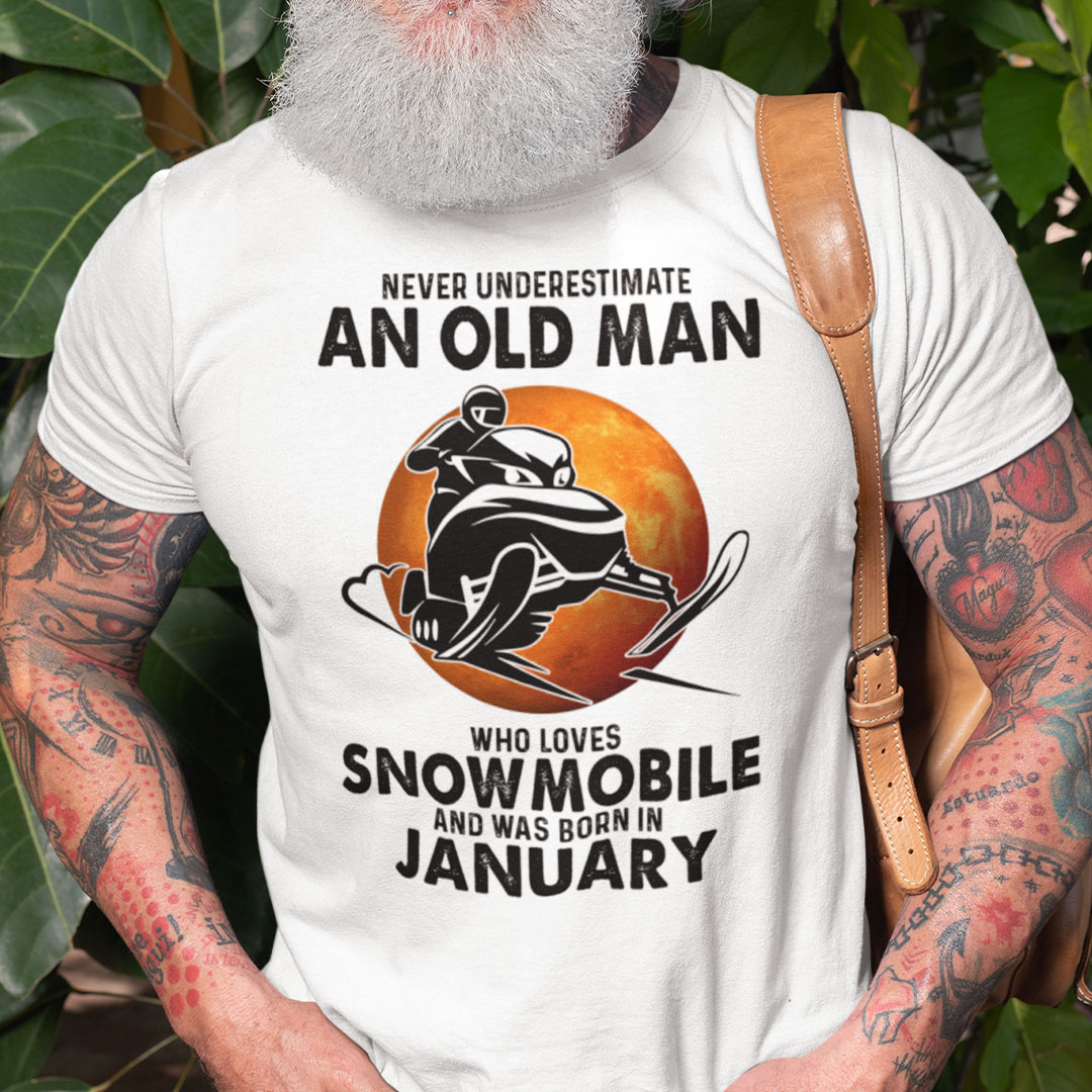 An Old Man Who Loves Snowmobile Shirt Born In January