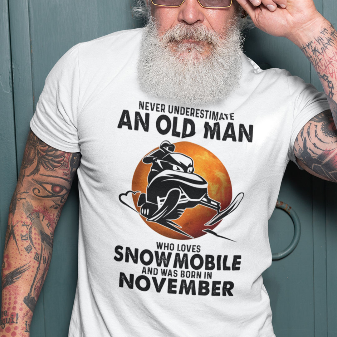 An Old Man Who Loves Snowmobile Shirt Born In November