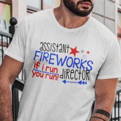 Assistant Fireworks Director I Run You Run Shirt