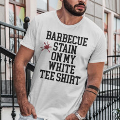 Barbecue Stain On My White T Shirt