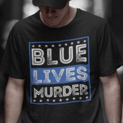 Blue Lives Murder T Shirt