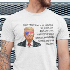 Donald Trump Happy Fathers Day Shirt Funny Trump Saying