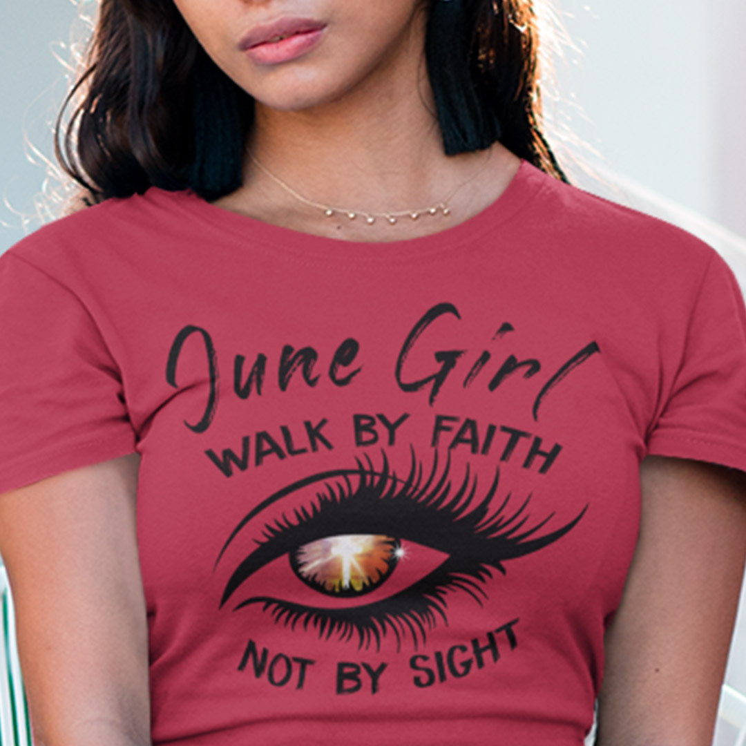 Eye June Girl Shirt Walk By Faith Not By Sight