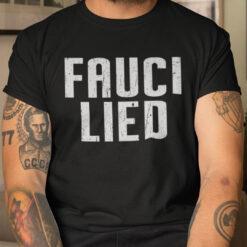 Fauci Lied Shirt Anti Fauci