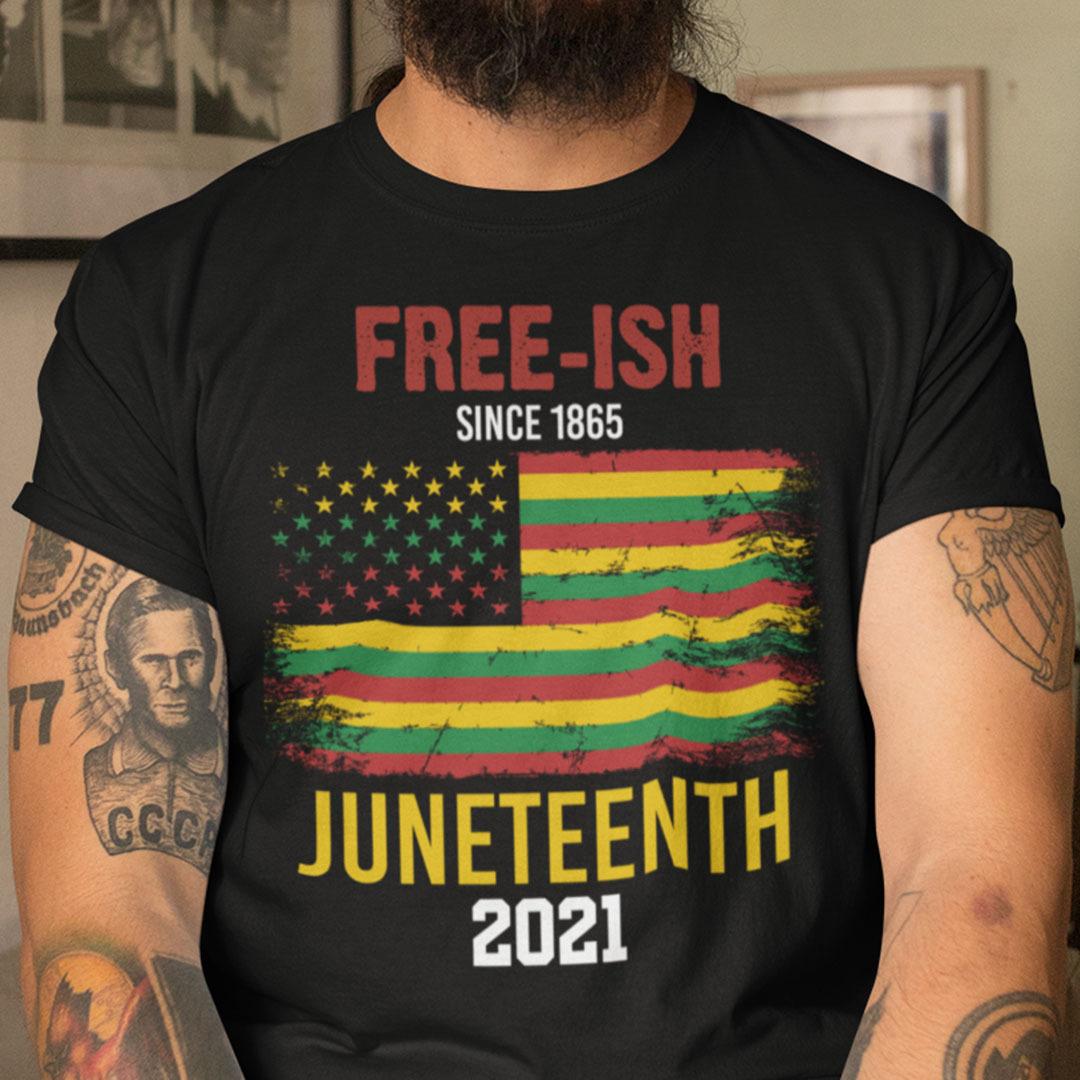 Free Ish T Shirt Since 1865 Juneteeth Flag Black