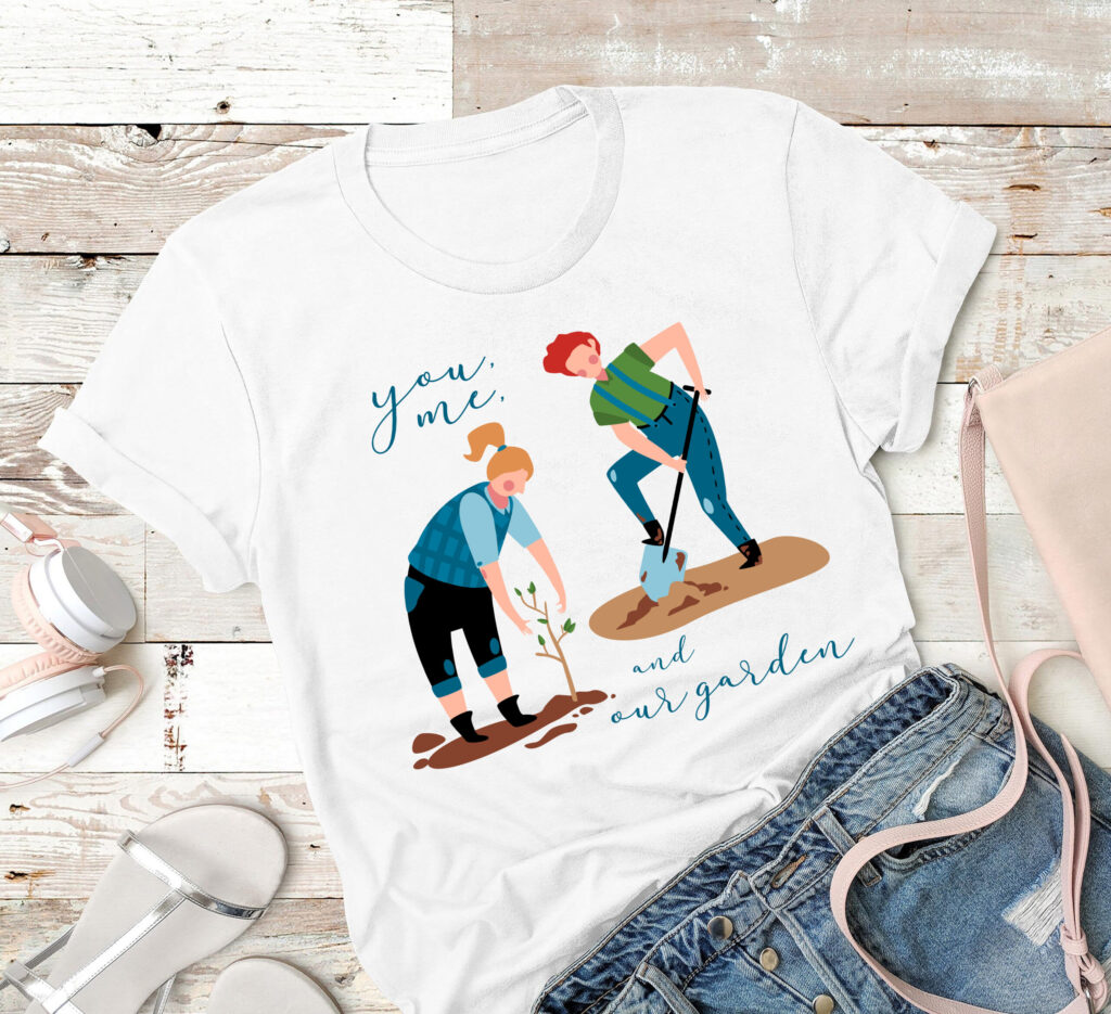 You And Me And Our Garden Shirt