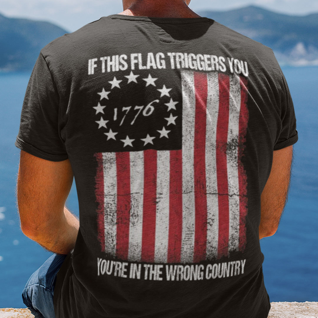 If This Flag Triggers You 1776 Shirt